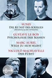Die Kunst des Krieges - Psychologie der Massen - Wege zu sich selbst - Der Fürst - Sunzi aus dem Chinesischen übersetzt