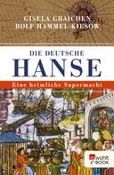 Gisela Graichen: Die Deutsche Hanse ★★★