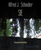 Alfred J. Schindler: SIE ★★★