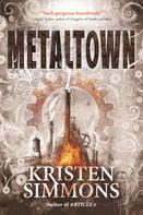 Kristen Simmons: Metaltown