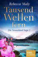 Rebecca Maly: Tausend Wellen fern 2 ★★★★
