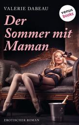 Der Sommer mit Maman - Erotischer Roman
