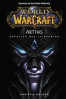 Christie Golden: World of Warcraft: Arthas - Aufstieg des Lichkönigs ★★★★★