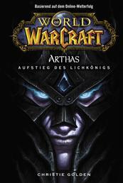 World of Warcraft: Arthas - Aufstieg des Lichkönigs - Roman zum Game