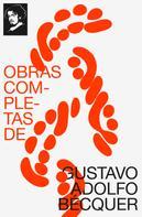 Gustavo Adolfo Bécquer: Obras completas de Gustavo Adolfo Bécquer