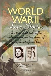 World War II Love Stories - The True Stories of 14 Couples