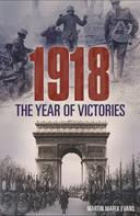 Martin Marix Evans: 1918: The Year of Victories ★★★