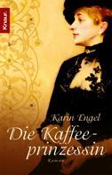 Karin Engel: Die Kaffeeprinzessin ★★★★