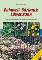Franz-Josef Dosio: Beinwell, Bärlauch, Löwenzahn