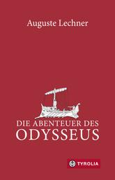Die Abenteuer des Odysseus - Neu überarbeitet und mit einem Glossar versehen von Friedrich Stephan