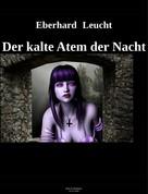 Eberhard Leucht: Der kalte Atem der Nacht