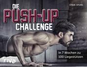 Die Push-up-Challenge - In 7 Wochen zu 100 Liegestützen