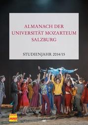 Almanach der Universität Mozarteum Salzburg - Studienjahr 2014/15