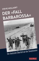 """Der Fall """"Barbarossa"""" - Der deutsche Überfall auf die Sowjetunion"""