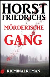Mörderische Gang: Kriminalroman