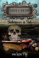 Luzia Pfyl: Frost & Payne - Band 9: Shakespeare im Park ★★★★
