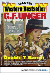 G. F. Unger Western-Bestseller 2354 - Western - Double T Ranch