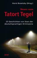Friedrich Ani: Neues vom Tatort Tegel ★★★★