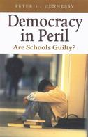 Peter Hennessy: Democracy in Peril: Are Schools Guilty?