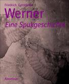 Friedrich Gerstäcker: Werner