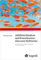 Thomas E. Brown: ADHS bei Kindern und Erwachsenen – eine neue Sichtweise