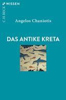 Angelos Chaniotis: Das antike Kreta