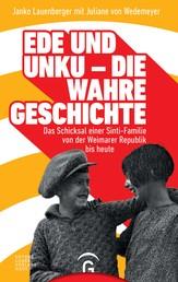 Ede und Unku - die wahre Geschichte - Das Schicksal einer Sinti-Familie von der Weimarer Republik bis heute