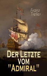 """Der Letzte vom """"Admiral"""" - Eine spannende Seegeschichte"""