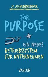 For Purpose - Ein neues Betriebssystem für Unternehmen