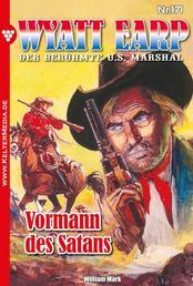 Wyatt Earp 171 – Western - Vormann des Satans