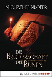 Die Bruderschaft der Runen - Historischer Roman