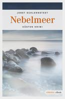 Jobst Schlennstedt: Nebelmeer ★★★★