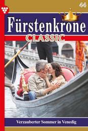 Fürstenkrone Classic 44 – Adelsroman - Verzauberter Sommer in Venedig