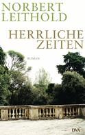 Norbert Leithold: Herrliche Zeiten ★★★