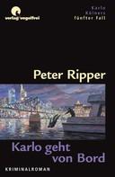 Peter Ripper: Karlo geht von Bord ★★★★