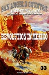 Revolution in Mexiko - Cassiopeiapress Western Serie/ Edition Bärenklau