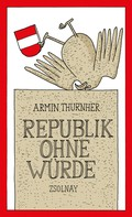 Armin Thurnher: Republik ohne Würde