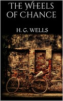 H. G. Wells: The Wheels of Chance