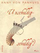 Anny von Panhuys: Unschuldig-schuldig? ★★★★★