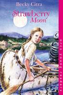 Becky Citra: Strawberry Moon