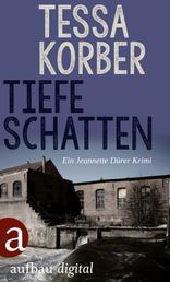 Tiefe Schatten - Ein Jeannette Dürer Krimi