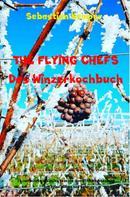 Sebastian Kemper: THE FLYING CHEFS Das Winzerkochbuch
