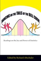 Richard Altschuler: Dancing on the Tails of the Bell Curve