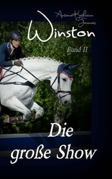 Winston - Die große Show - Pferdebuchserie in drei Bänden