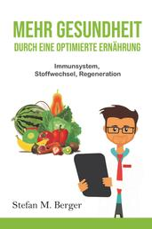 Mehr Gesundheit durch eine optimierte Ernährung - Immunsystem, Stoffwechsel, Regeneration