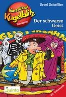 Ursel Scheffler: Kommissar Kugelblitz 07. Der schwarze Geist ★★★★★