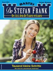 Dr. Stefan Frank 2605 - Arztroman - Tausend kleine Schritte