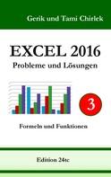 Gerik Chirlek: Excel 2016 . Probleme und Lösungen . Band 3 ★★