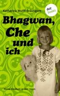 Kataharina Wulff-Bräutigam: Bhagwan, Che und ich ★★★★
