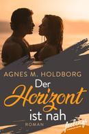 Agnes M. Holdborg: Der Horizont ist nah ★★★★